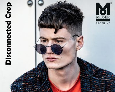 Frisurentrend: Moser Modern Man – Disconnected Crop Trendlook 2019